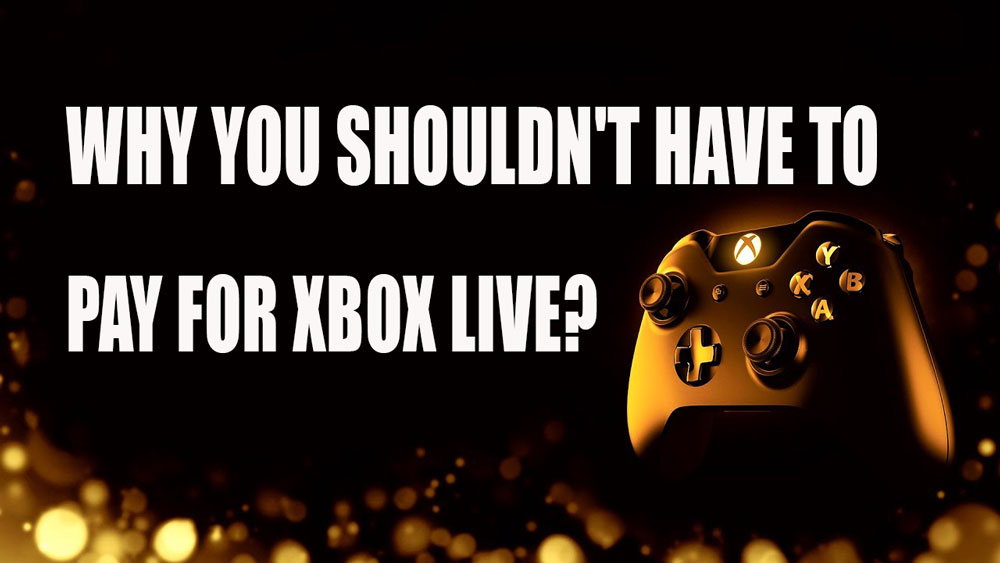 Why you shoul not pay for xbox live